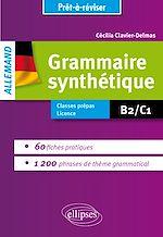 Download this eBook Grammaire allemande. Grammaire synthétique de l'allemand en 60 fiches pratiques et 1200 phrases de thème grammatical avec exercices corrigés [B2-C1]