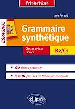 Download this eBook Grammaire synthétique de l'espagnol en 60 fiches pratiques.