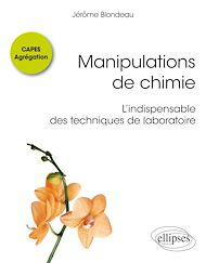 Téléchargez le livre :  Manipulations de chimie - CAPES Agrégation - L'indispensable des techniques de laboratoire