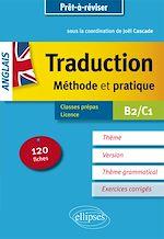 Download this eBook Prêt à réviser. Anglais. Traduction. Méthode et pratique. 120 fiches. Thème, version, thème grammatical. Classes préparatoires et Licence. B2/C1