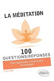 Téléchargez le livre :  La méditation en 100 Questions/Réponses