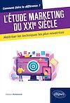 Télécharger le livre :  L'étude marketing du XXIe siècle