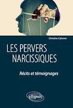 Téléchargez le livre :  Les pervers narcissiques. Récits et témoignages