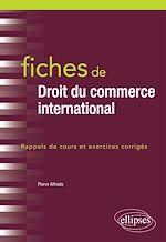 Téléchargez le livre :  Fiches de Droit du commerce international