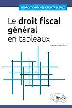 Téléchargez le livre :  Le droit fiscal général en tableaux