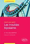 Télécharger le livre :  Savoir pour guérir : les troubles bipolaires