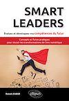 Télécharger le livre :  Smart Leaders. Concepts-clés et fiches pratiques pour réussir les transformations de l'ère numérique