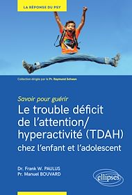 Téléchargez le livre :  Savoir pour guérir : Le trouble déficit de l'attention/hyperactivité (TDAH) chez l'enfant et l'adolescent