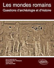 Téléchargez le livre :  Les mondes romains. Questions d'archéologie et d'histoire