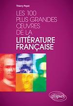Téléchargez le livre :  Les 100 plus grandes œuvres de la littérature française