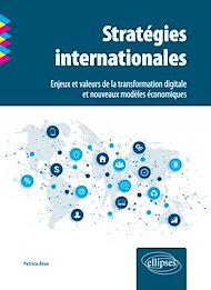 Téléchargez le livre :  Stratégies internationales. Enjeux et valeurs de la transformation digitale et nouveaux modèles économiques