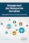 Télécharger le livre :  Management des Ressources Humaines. Employabilité, Flexicurité, Déviance, Diversité