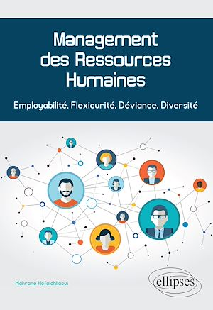 Téléchargez le livre :  Management des Ressources Humaines. Employabilité, Flexicurité, Déviance, Diversité