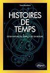Télécharger le livre :  Histoires de temps - De la nature du temps et de sa mesure