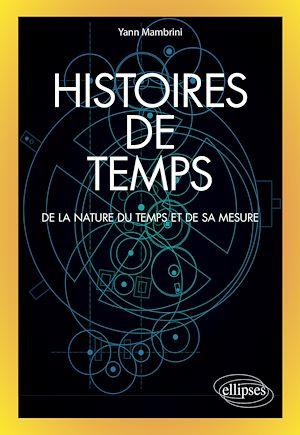 Téléchargez le livre :  Histoires de temps - De la nature du temps et de sa mesure