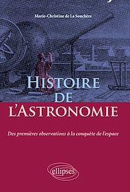 Téléchargez le livre :  Histoire de l'Astronomie - Des premières observations à la conquête de l'espace