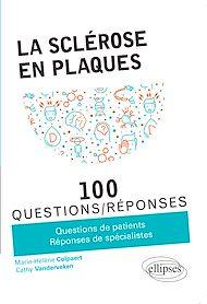 Téléchargez le livre :  La sclérose en plaques en 100 Questions/Réponses