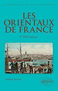 Téléchargez le livre :  Les Orientaux de France - Ier-XXIe siècle