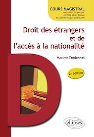 Téléchargez le livre :  Droit des étrangers et de l'accès à la nationalité - 2e édition