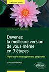 Télécharger le livre :  Devenez la meilleure version de vous-même en 3 étapes - Manuel de développement personnel
