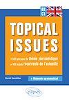 Télécharger le livre :  Anglais. Topical issues. 1500 phrases de thème journalistique sur 100 sujets récurrents de l'actualité (B2-C1)