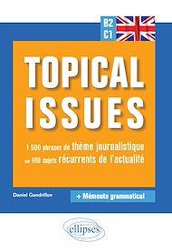 Téléchargez le livre :  Anglais. Topical issues. 1500 phrases de thème journalistique sur 100 sujets récurrents de l'actualité (B2-C1)