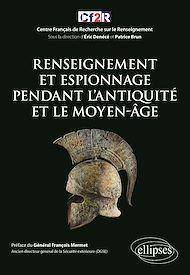 Téléchargez le livre :  Renseignement et espionnage pendant l'Antiquité et le Moyen-Âge