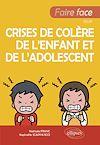 Télécharger le livre :  Faire face aux crises de colère de l'enfant et de l'adolescent