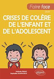 Téléchargez le livre :  Faire face aux crises de colère de l'enfant et de l'adolescent