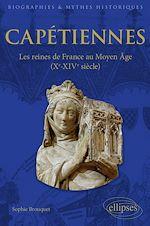 Téléchargez le livre :  Capétiennes - Les reines de France au Moyen Âge (Xe-XIVe siècle)