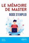 Télécharger le livre :  Le mémoire de Master : mode d'emploi
