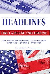 Téléchargez le livre :  Headlines - Lire la presse anglophone en 21 dossiers d'actualité