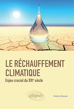 Téléchargez le livre :  Le réchauffement climatique : enjeu crucial du XXIe siècle