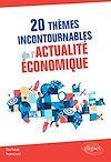 Télécharger le livre :  20 thèmes incontournables de l'actualité économique