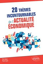 Téléchargez le livre :  20 thèmes incontournables de l'actualité économique