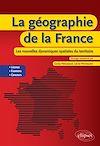 Télécharger le livre :  La géographie de la France : les nouvelles dynamiques spatiales du territoire