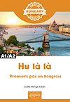 Télécharger le livre :  Hu là là - Premiers pas en hongrois - A1/A2