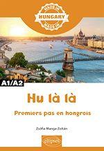 Download this eBook Hu là là - Premiers pas en hongrois - A1/A2