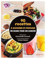 Téléchargez le livre :  90 recettes à savourer et partager en soins pour un cancer