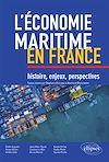 Télécharger le livre :  L'économie maritime en France : histoire, enjeux, perspectives