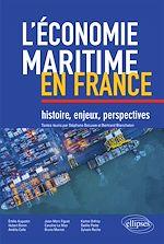 Download this eBook L'économie maritime en France : histoire, enjeux, perspectives