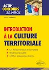 Télécharger le livre :  Introduction à la culture territoriale - Connaissances essentielles et problématiques actuelles