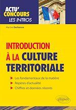 Download this eBook Introduction à la culture territoriale - Connaissances essentielles et problématiques actuelles