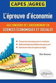 Téléchargez le livre :  L'épreuve d'économie aux concours de l'enseignement en sciences économiques et sociales. CAPES/Agreg