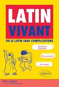 Téléchargez le livre :  Latin vivant ou le latin sans complications
