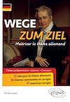 Télécharger le livre :  WEGE ZUM ZIEL. Maîtriser le thème allemand