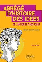 Téléchargez le livre :  Abrégé d'histoire des idées de l'Antiquité à nos jours. Memento de culture générale.