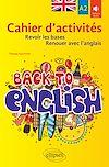Télécharger le livre :  Back to English. Cahier d'activités A2 pour revoir les bases ou renouer avec l'anglais