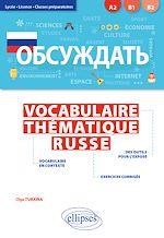 Download this eBook Obsuzhdat'. Vocabulaire thématique russe. Lycée, Licence, Classes préparatoires [A2-B2] (avec exercices corrigés)