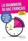 Télécharger le livre :  La grammaire au bac français. 30 fiches pour réussir en 2 minutes chrono. Nouveaux programmes